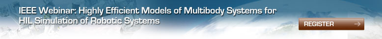 IEEE Webinar: Highly Efficient Models of Multibody Systems for HIL Simulation of Robotic Systems