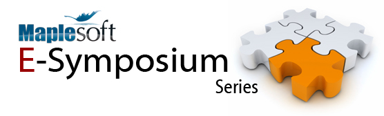 Maplesoft e-Symposium Series - Industry experts share their experiences and expertise on new developments in engineering and mathematics