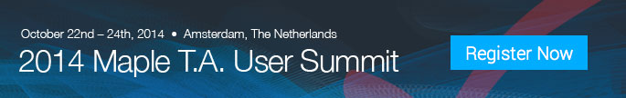 2014 Maple T.A. User Summit - Register Now