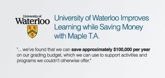 University of Waterloo Improves Learning while Saving Money with Maple T.A.