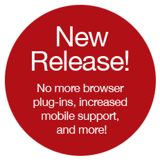 New Release! No more browser plug-ins, increased mobile support, and more!